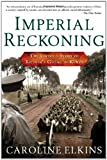 Imperial Reckoning: The Untold Story of the End of Empire in Kenya by Caroline Elkins