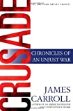 Crusade : Chronicles of an Unjust War (The American Empire Project)/James Carroll