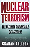 Book Cover: Nuclear Terrorism: The Ultimate Preventable Catastrophe by Graham Allison