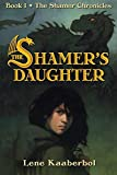 The Shamers Daughter (The Shamer Chronicles)