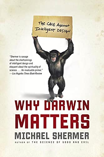 Why Darwin Matters: The Case Against Intelligent Design, by Shermer, M.