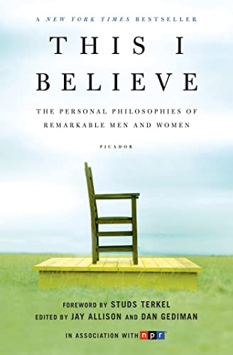 This I Believe: The Personal Philosophies of Remarkable Men and Women - Jay Allison, Dan Gediman, Studs Terkel