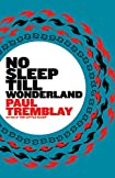 No Sleep till Wonderland by Paul Tremblay