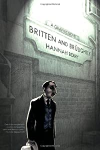 Britten and Brulightly by Hannah Berry