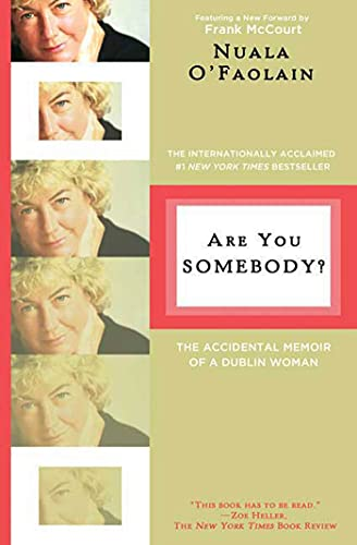 Are You Somebody?: The Accidental Memoir of a Dublin Woman, O'Faolain, Nuala