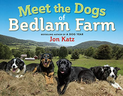 [Meet the Dogs of Bedlam Farm]