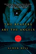 The Reapers Are the Angels by Alden Bell