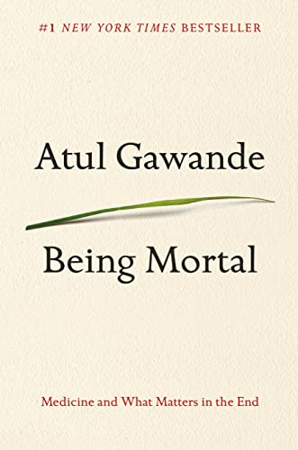 514. Being Mortal: Medicine and What Matters in the End