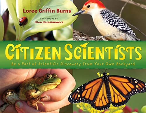[Citizen Scientists: Be a Part of Scientific Discovery from Your Own Backyard]