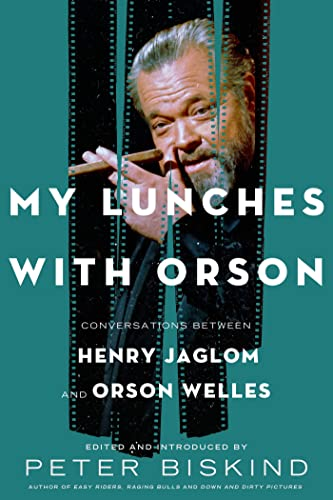 My Lunches With Orson, by Biskind, P.