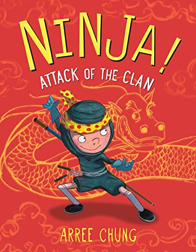 Ninja! attack of the clan / Arree Chung