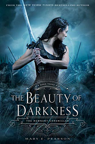 The Remnant chronicles. 3, The beauty of darkness / Mary E. Pearson