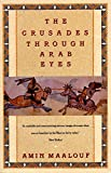Book Cover: The Crusades Through Arab Eyes by Amin Maalouf