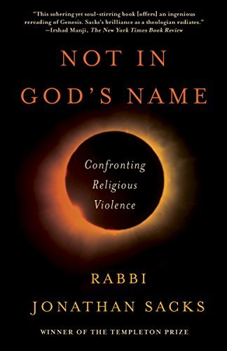 Not in God's Name: Confronting Religious Violence - Jonathan Sacks