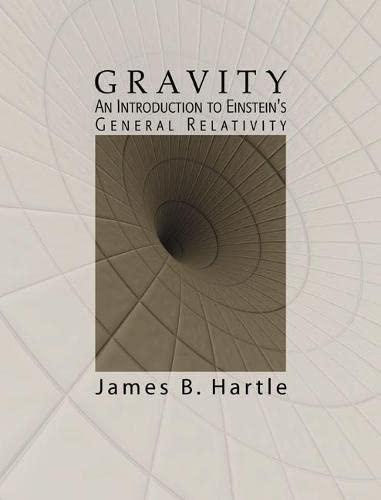 Gravity: An Introduction to Einstein's General Relativity by James B. Hartle (Author)