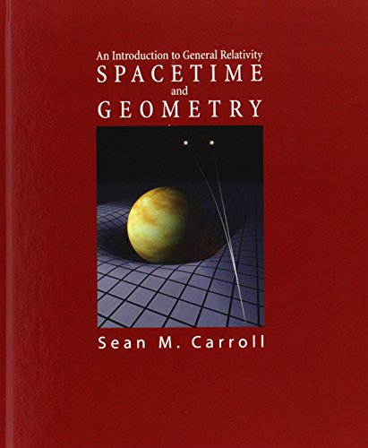Spacetime and Geometry: An Introduction to General Relativity by Sean Carroll (Author)