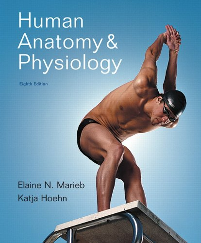 Human Anatomy & Physiology, 8th Edition - Elaine N. Marieb, Katja Hoehn