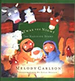 'Twas The Night: The Nativity Story (Carlson, Melody)