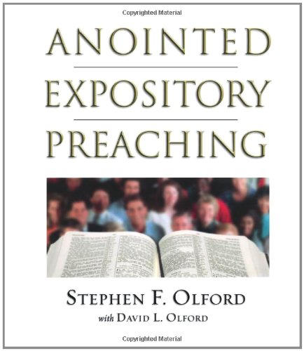 Anointed Expository Preaching, Olford, David; Olford, Stephen