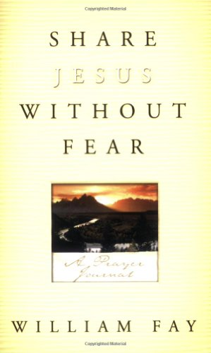 Share Jesus Without Fear Journal: A Prayer Journal, Fay, William