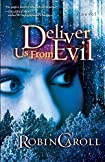 Deliver Us from Evil by Robin Caroll