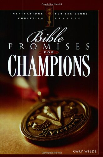 Bible Promises for Champions, Wilde, Gary