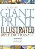 The Holman Giant Print Illustrated Bible Dictionary