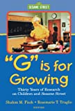 """G"" Is for Growing: 30 Years of Research on Children and Sesame Street (Lea's Communications Series. (Paper))"