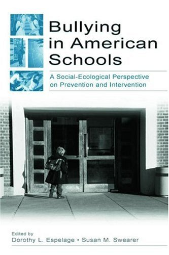 PDF Bullying in American Schools A Social Ecological Perspective on Prevention and Intervention