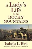 A Lady's Life in the Rocky Mountains (The Western Frontier Library Series), Isabella Lucy Bird; Daniel J. Boorstin