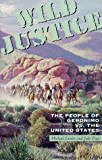 Wild Justice: The People of Geronimo Vs. the United States