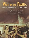 War in the Pacific: Pearl Harbor to Tokyo Bay: The Story of the Bitter Struggle in the Pacific Theater of World War II Featuring Commissioned Photog...