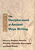 The Decipherment of Ancient Maya Writing