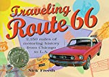Traveling Route 66: 2,250 Miles of Motoring History from Chicago to L.A.