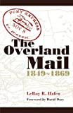 The Overland Mail, 1849-1869 Promoter of Settlement Precursor of Railroads