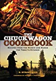 The Chuck Wagon Cookbook. Recipes From the Ranch and Range for Today's Kitchen