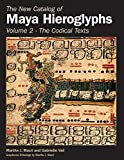 The New Catalog of Maya Hieroglyphs, Volume 1