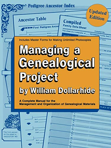 Managing a Genealogical Project Updated Edition, Dollarhide, William