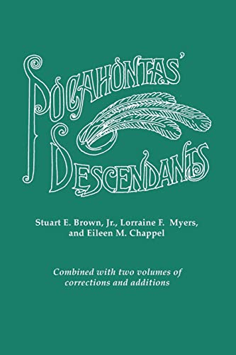 Pocahontas&#039; Descendants. A Revision, Enlargement And Extension Of The List As Set Out By Wyndham Robertson In His Book Pocahontas And Her Descendants (1887). Combined With Two Volumes Of Corrections And Additions