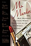Ms. Murder: The Best Mysteries Featuring Women Detectives, by the Top Women Writers by  Marie Smith (Editor), et al (Paperback - October 1989) 
