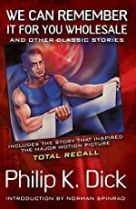 We Can Remember It for You Wholesale (The Collected Stories of Philip K. Dick, Volume 2)