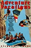 Adventure Vacations : A 50-State Guide to Rock Climbing, Horseback Riding, Spelunking, Whitewater Rafting, Snorkeling, Hang Gliding and Ballooning (Paperback, 1995) Author: Stephanie Ocko