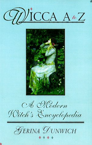 Wicca A To Z: A Modern Witch's Encyclopedia (Library of the Mystic Arts), Dunwich, Gerina