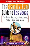 The Family Fun Guide to Las Vegas: The Best Hotels, Attractions, Side Trips, and More
