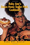 Ruby Anns Down Home Trailer Park Cookbook