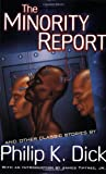 The Minority Report and Other Classic Stories (Dick, Philip K. Short Stories.)