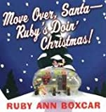 Move Over, Sant-a, Ruby's Doin' Christmas!