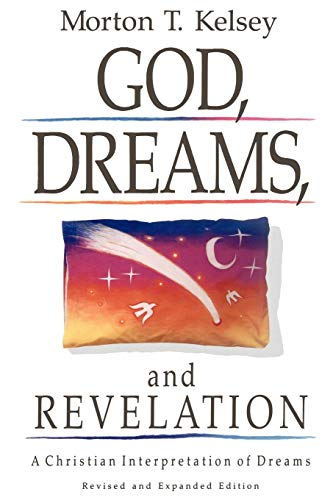 God,         Dreams, and Revelation: A Christian Interpretation of Dreams