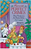Almost Perfect Crimes: Mini-Mysteries For You To Solve by  Hy Conrad, Lucy Corvino (Illustrator) (Paperback - October 1995)