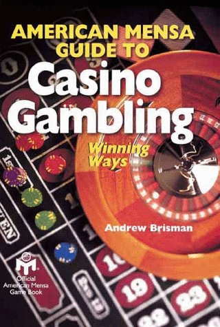 American Mensa Guide To Casino Gambling: Winning Ways, Brisman, Andrew